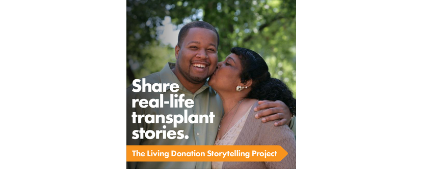 Announcing the Launch of a National Campaign to Capture Stories of Hope and Transformation through Living Donation